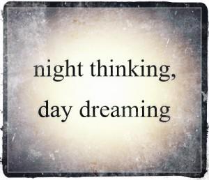 nightthinking-daydreaming